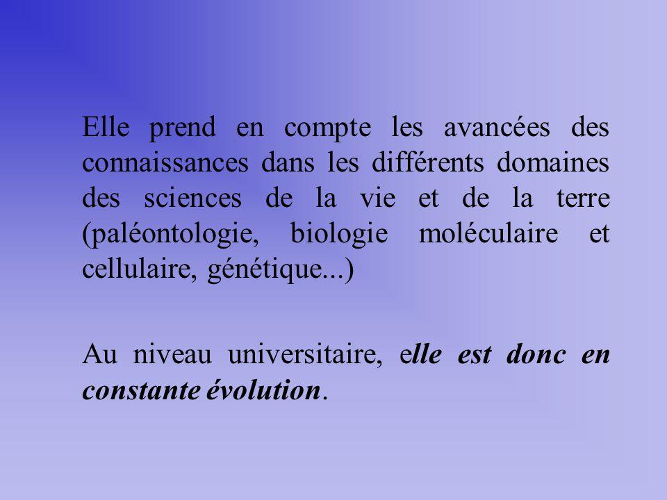 Elle prend en compte les avancées des connaissances dans les différents domaines des sciences de la vie et de la terre (paléontologie, biologie molécu