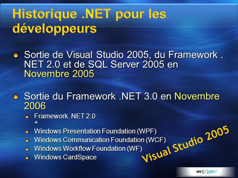 Sortie de Visual Studio 2005, du Framework.