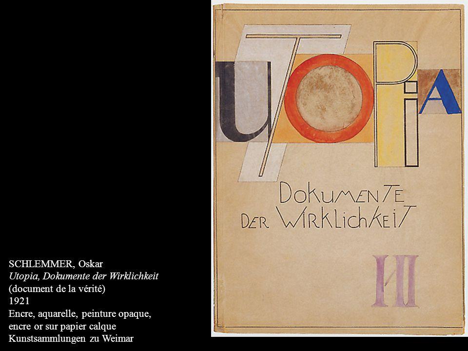 SCHLEMMER, Oskar Utopia, Dokumente der Wirklichkeit (document de la vérité) 1921 Encre, aquarelle, peinture opaque, encre or sur papier calque Kunstsa