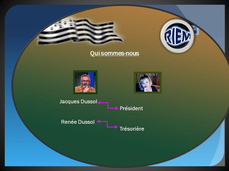Qui sommes-nous Jacques Dussol Président Renée Dussol Trésorière