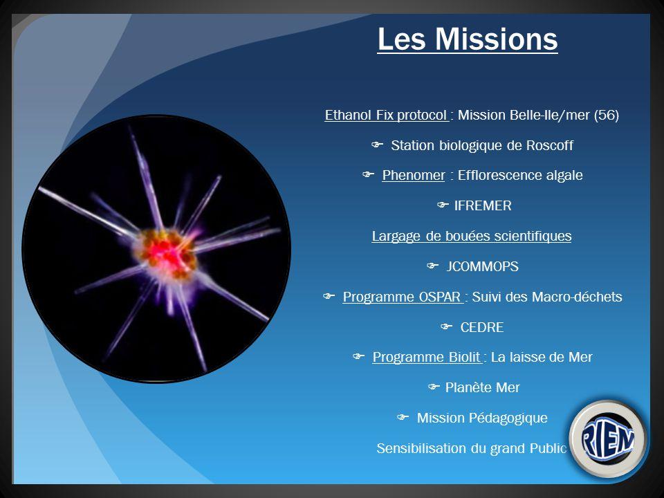 Les Missions Ethanol Fix protocol : Mission Belle-Ile/mer (56) Station biologique de Roscoff Phenomer : Efflorescence algale IFREMER Largage de bouées