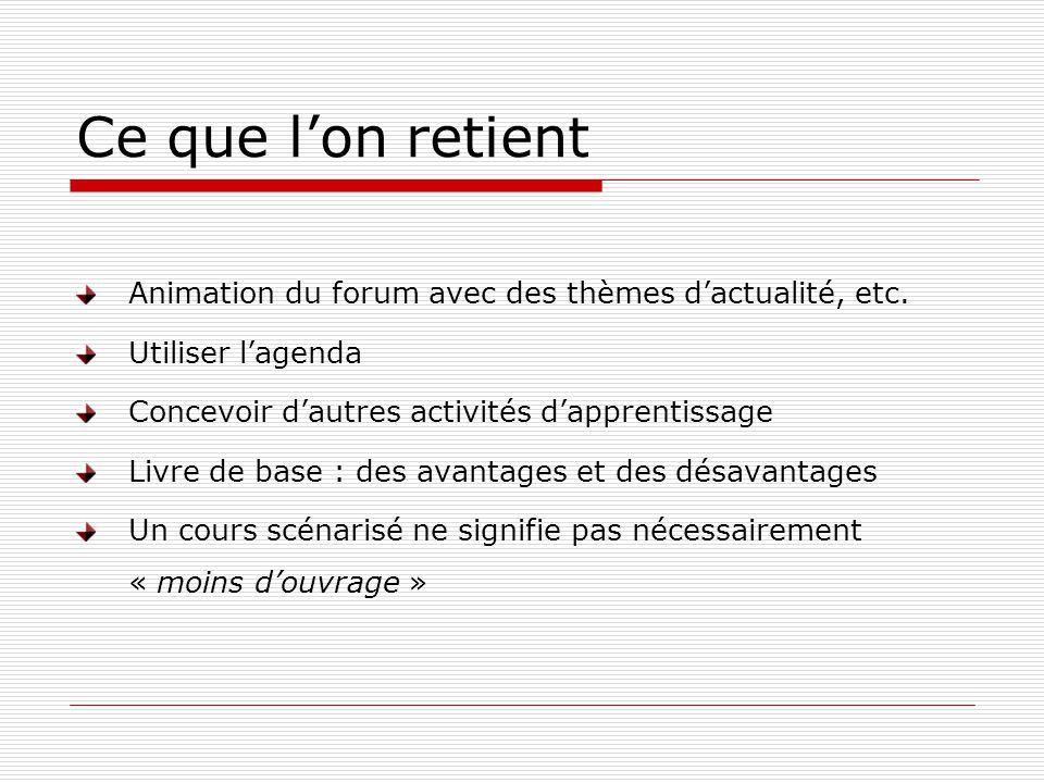 Ce que lon retient Animation du forum avec des thèmes dactualité, etc.