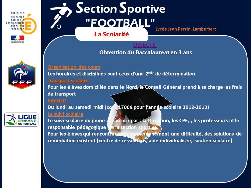 Lycée Jean Perrin, Lambersart La Scolarité OBJECTIF Obtention du Baccalauréat en 3 ans Organisation des cours Les horaires et disciplines sont ceux du
