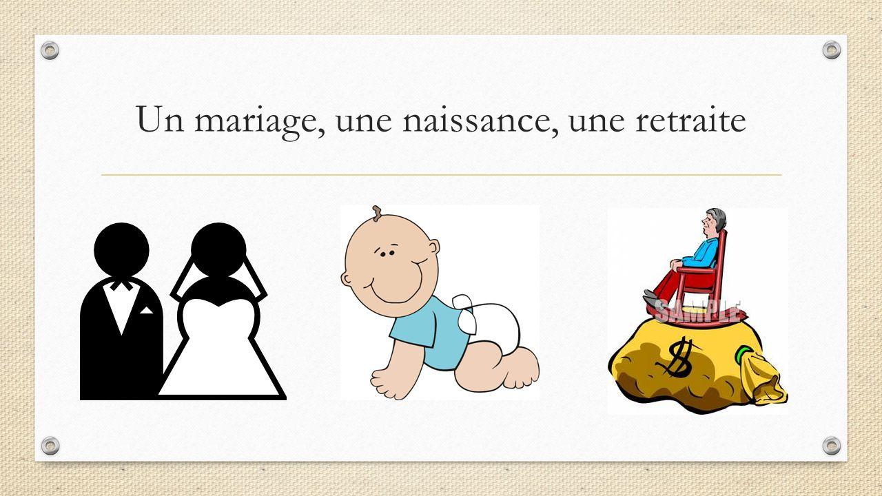 Un mariage, une naissance, une retraite
