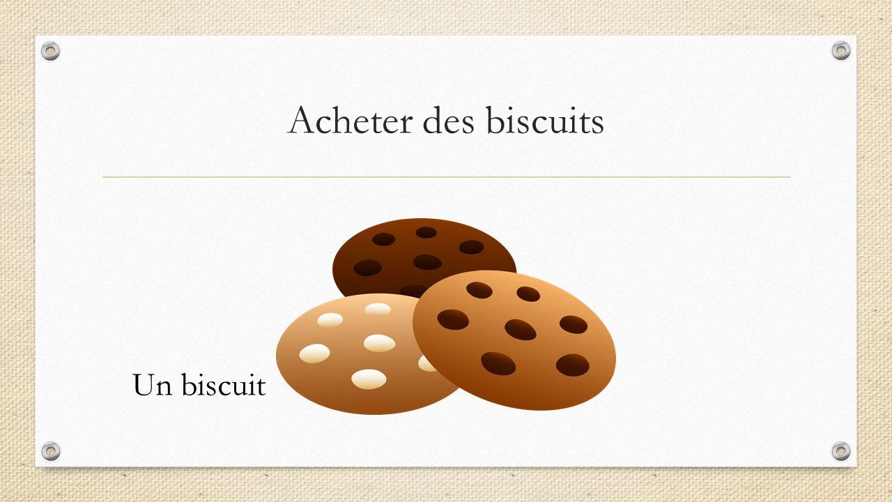 Acheter des biscuits Un biscuit