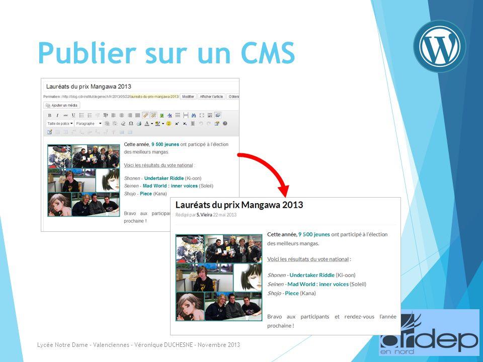Publier sur un CMS Lycée Notre Dame - Valenciennes - Véronique DUCHESNE - Novembre 2013
