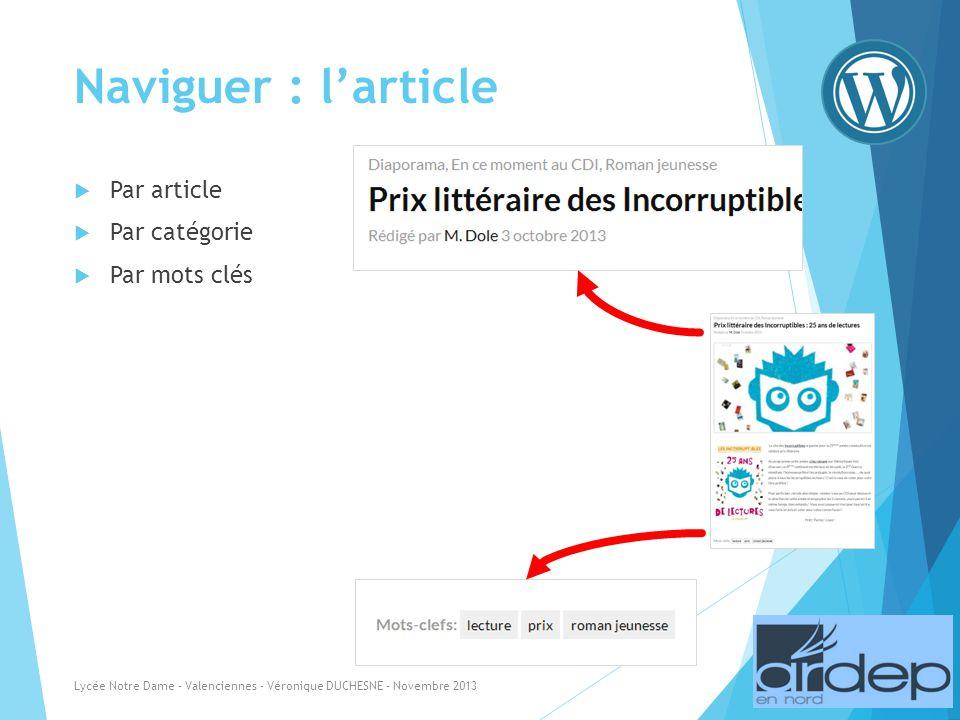 Naviguer : larticle Par article Par catégorie Par mots clés Lycée Notre Dame - Valenciennes - Véronique DUCHESNE - Novembre 2013