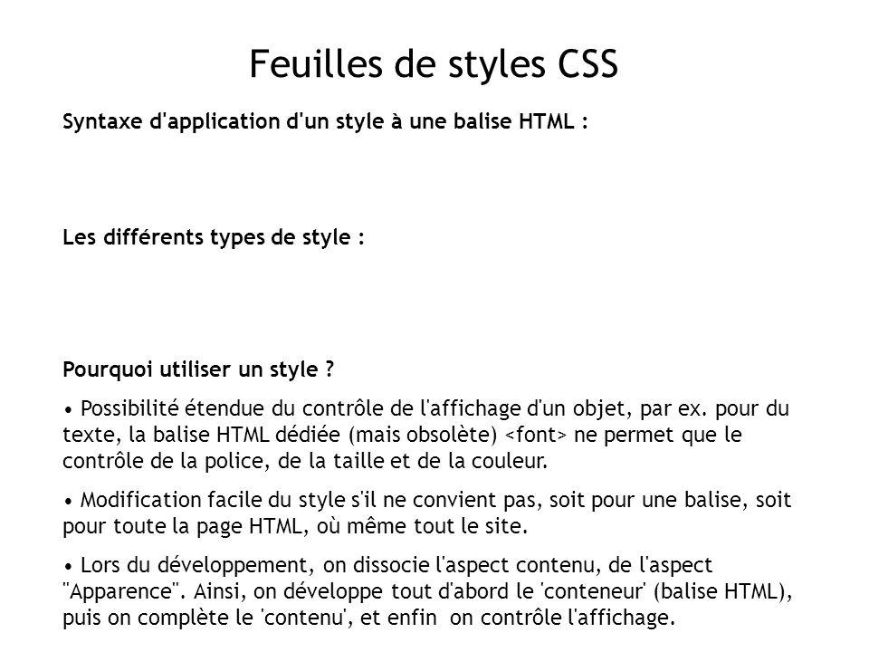Feuilles de styles CSS Syntaxe d'application d'un style à une balise HTML : Les différents types de style : Pourquoi utiliser un style ? Possibilité é