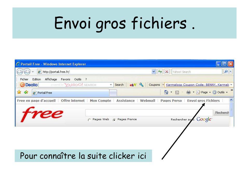 Envoi gros fichiers. Pour connaître la suite clicker ici