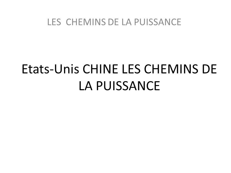 Etats-Unis CHINE LES CHEMINS DE LA PUISSANCE LES CHEMINS DE LA PUISSANCE