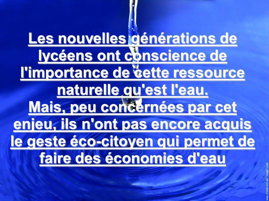 Les nouvelles générations de lycéens ont conscience de l'importance de cette ressource naturelle qu'est l'eau. Mais, peu concernées par cet enjeu, ils
