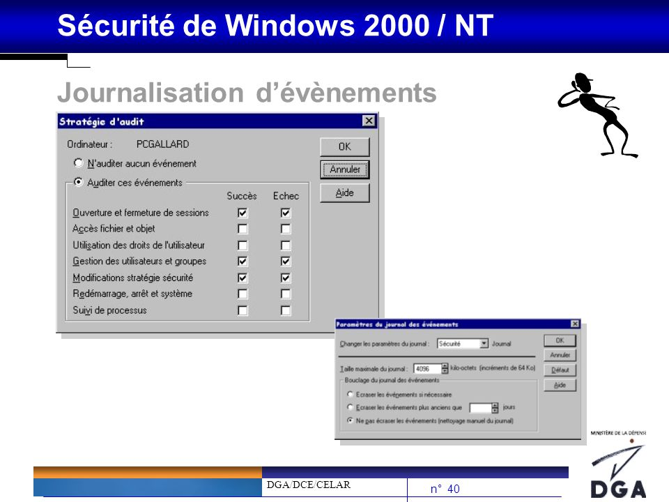 DGA/DCE/CELAR n° 40 Sécurité de Windows 2000 / NT Journalisation dévènements