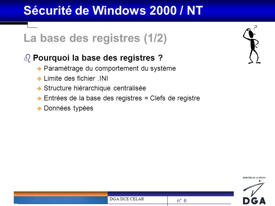 DGA/DCE/CELAR n° 17 Sécurité de Windows 2000 / NT Composants du système de Sécurité bLogon Process (WINLOGON) è Processus douverture de session bNETLOGON è Destiné à assurer lauthentification sur un réseau bSRM (Security Reference Monitor) è Chargé d effectuer les vérifications concernant l accès aux objets bLSA (Local Security Authority) è Responsable de la stratégie locale de sécurité du système (authentification, privilèges…) bSAM (Security Account Manager Server) : NT/2000 bActive Directory : Windows 2000 bComposants dauthentification è MSV1_0.DLL (NT/2000) è Kerberos.dll (Windows 2000)
