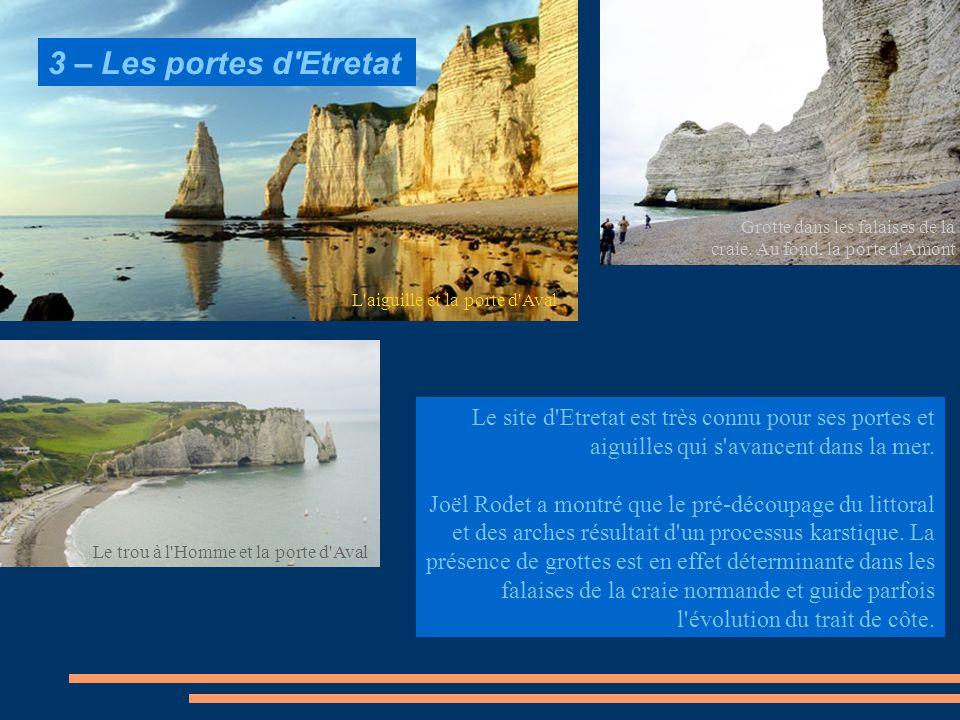 Le site d'Etretat est très connu pour ses portes et aiguilles qui s'avancent dans la mer. Joël Rodet a montré que le pré-découpage du littoral et des