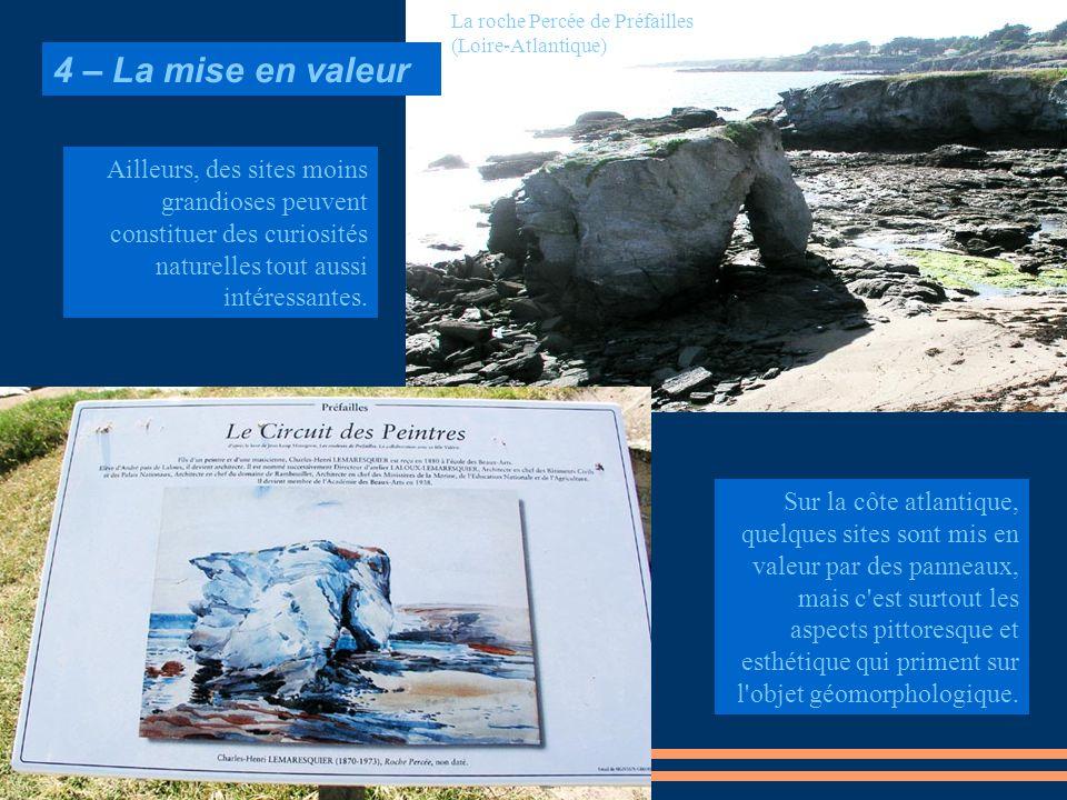 Sur la côte atlantique, quelques sites sont mis en valeur par des panneaux, mais c'est surtout les aspects pittoresque et esthétique qui priment sur l
