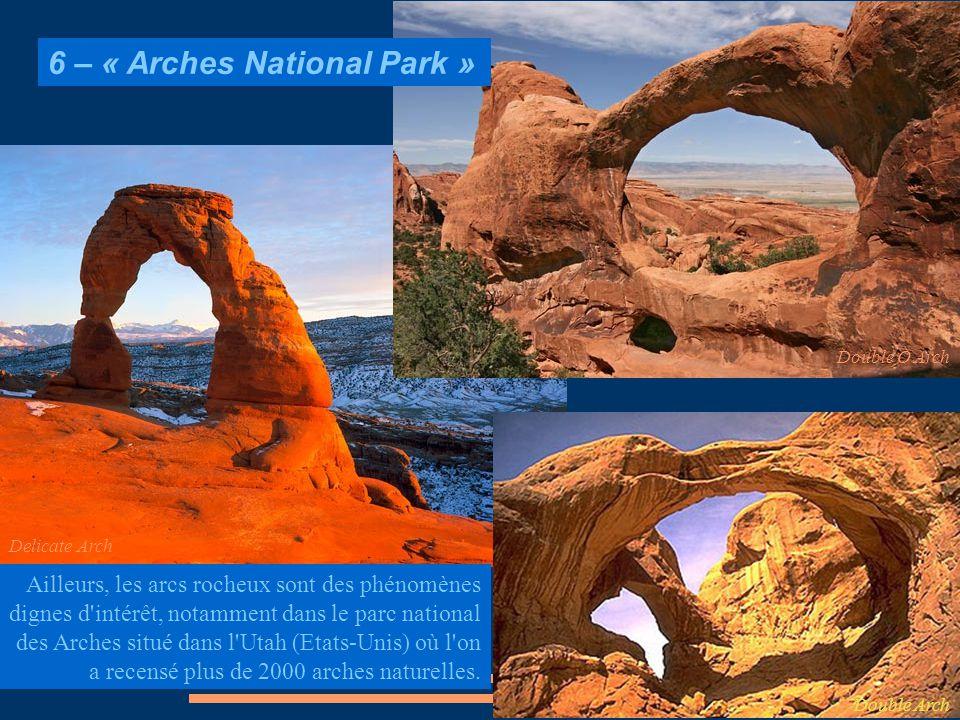6 – « Arches National Park » Ailleurs, les arcs rocheux sont des phénomènes dignes d'intérêt, notamment dans le parc national des Arches situé dans l'