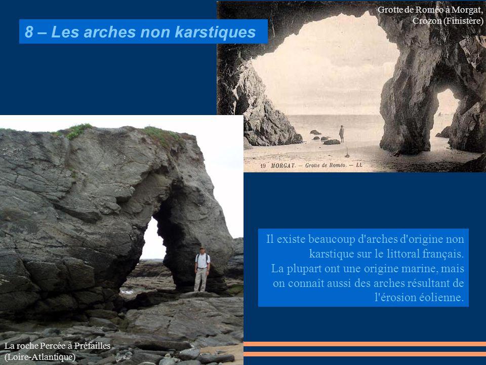 Il existe beaucoup d'arches d'origine non karstique sur le littoral français. La plupart ont une origine marine, mais on connaît aussi des arches résu