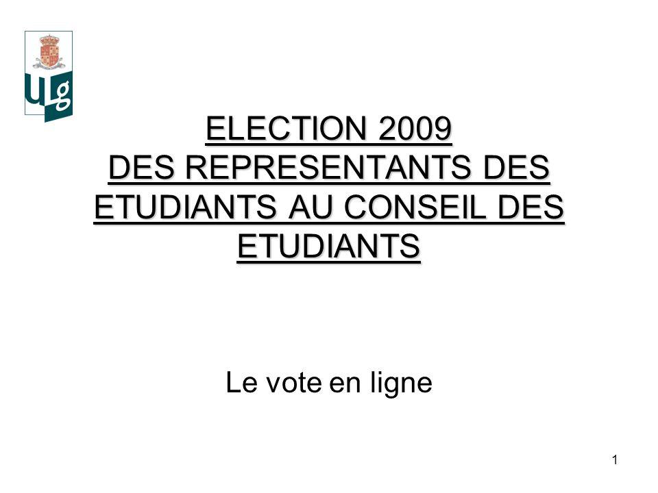 1 ELECTION 2009 DES REPRESENTANTS DES ETUDIANTS AU CONSEIL DES ETUDIANTS Le vote en ligne