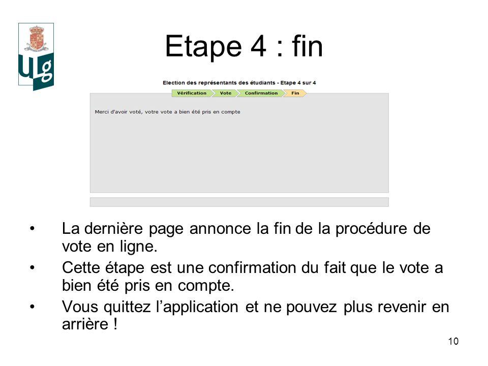 10 Etape 4 : fin La dernière page annonce la fin de la procédure de vote en ligne.