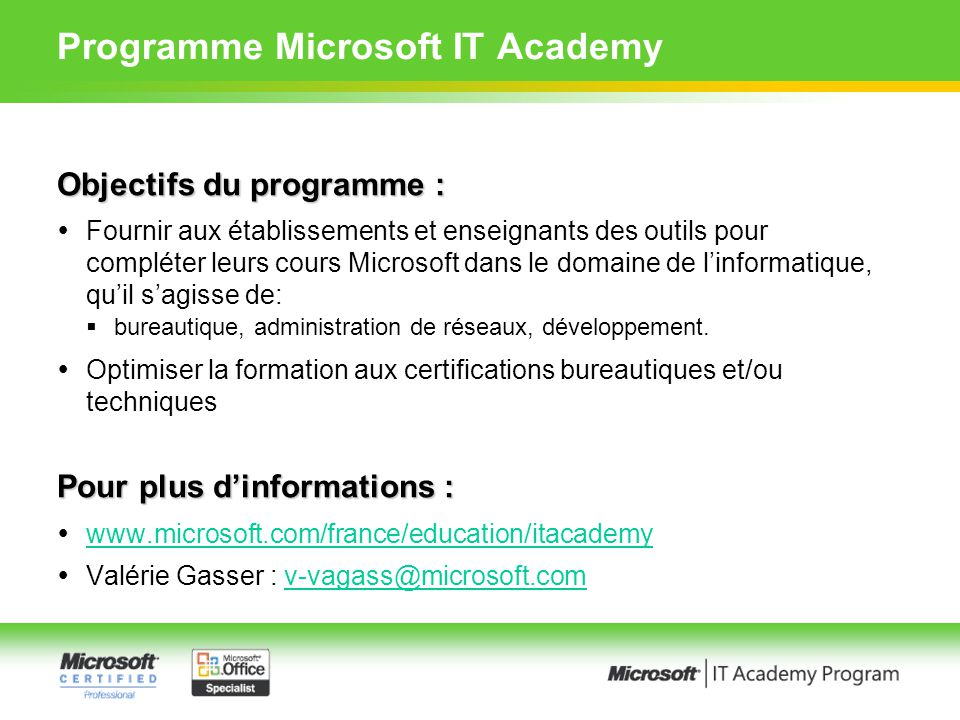 Objectifs du programme : Fournir aux établissements et enseignants des outils pour compléter leurs cours Microsoft dans le domaine de linformatique, q