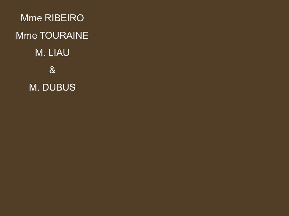 Mme RIBEIRO Mme TOURAINE M. LIAU & M. DUBUS