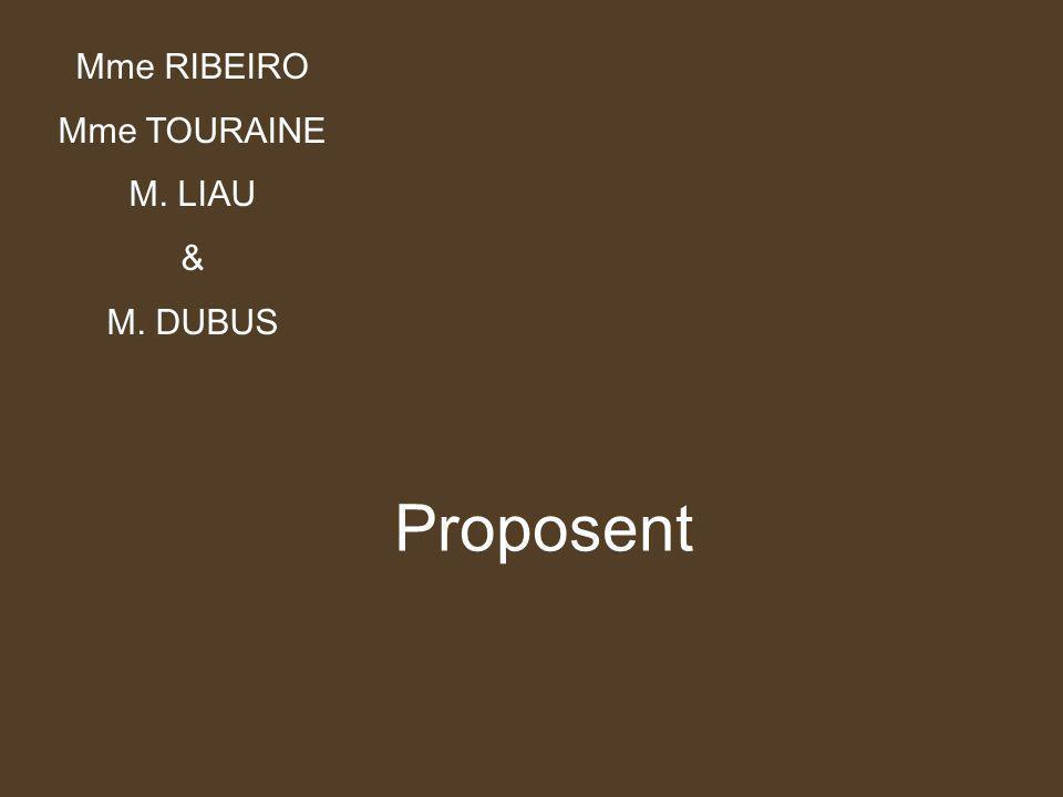 Proposent Mme RIBEIRO Mme TOURAINE M. LIAU & M. DUBUS