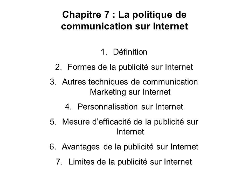 Chapitre 7 : La politique de communication sur Internet 1.Définition 2.Formes de la publicité sur Internet 3.Autres techniques de communication Market