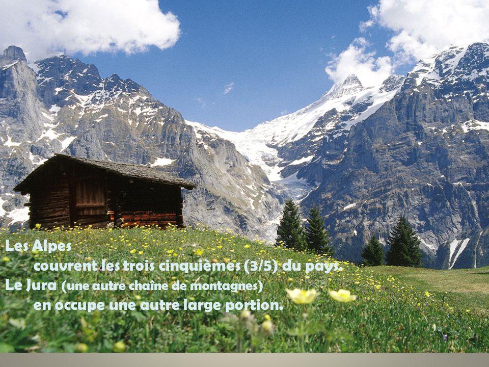 Les Alpes couvrent les trois cinquièmes (3/5) du pays. Le Jura (une autre chaîne de montagnes) en occupe une autre large portion.
