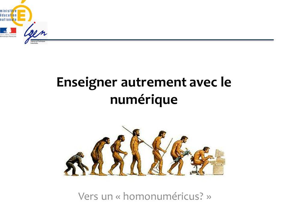 Enseigner autrement avec le numérique Vers un « homonuméricus? »