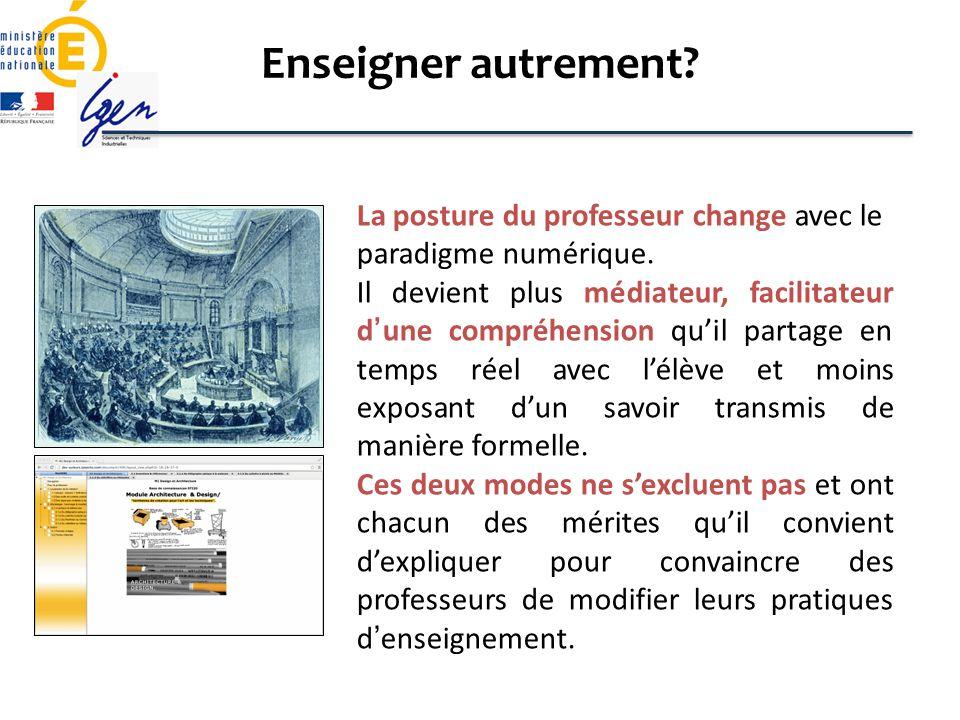 La posture du professeur change avec le paradigme numérique. Il devient plus médiateur, facilitateur dune compréhension quil partage en temps réel ave