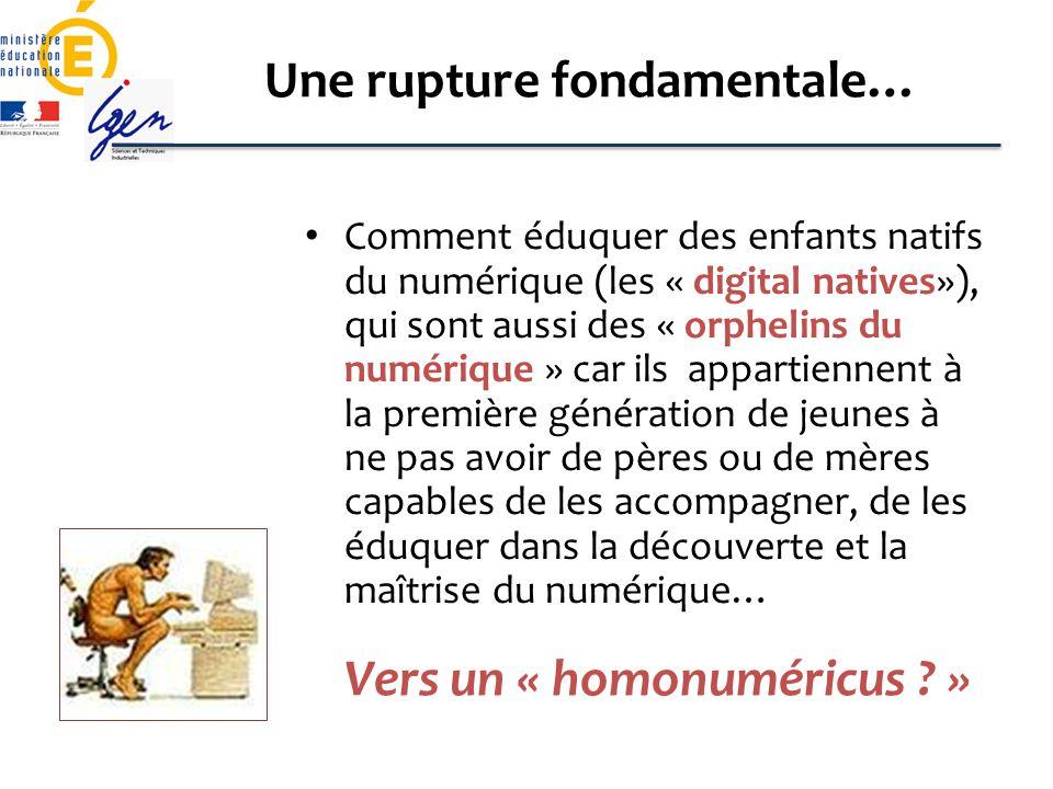 Une rupture fondamentale… Comment éduquer des enfants natifs du numérique (les « digital natives»), qui sont aussi des « orphelins du numérique » car