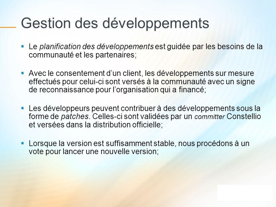 Gestion des développements Le planification des développements est guidée par les besoins de la communauté et les partenaires; Avec le consentement du