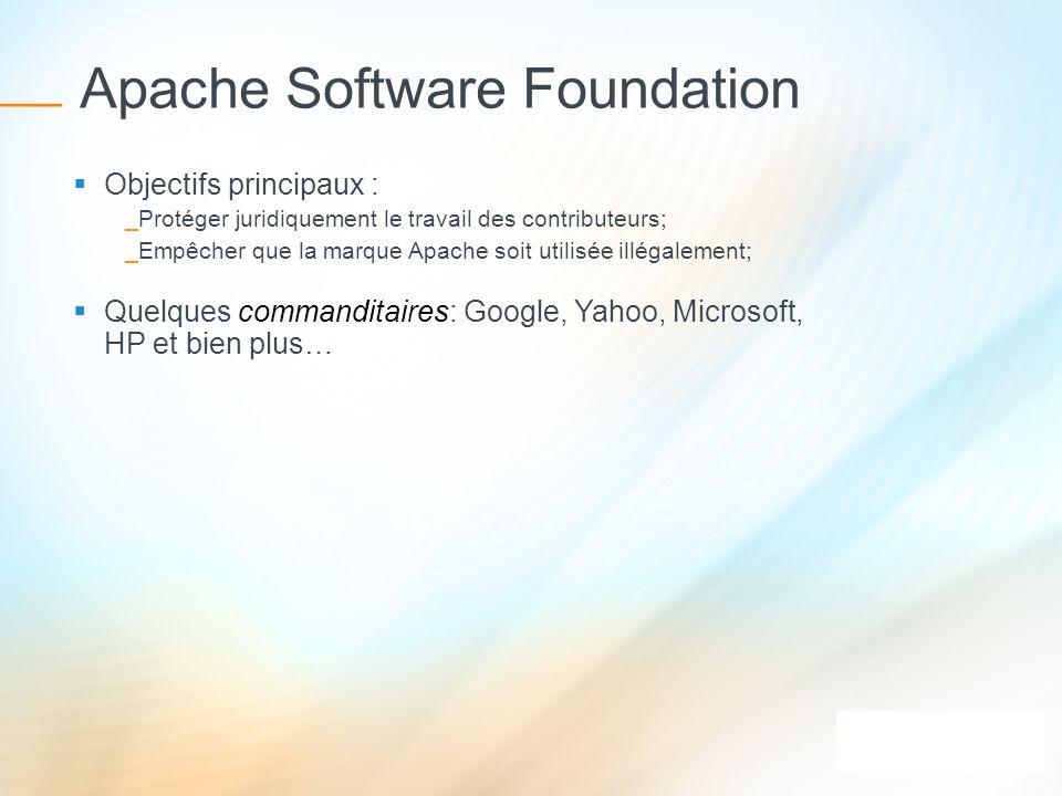 Objectifs principaux : _Protéger juridiquement le travail des contributeurs; _Empêcher que la marque Apache soit utilisée illégalement; Quelques comma