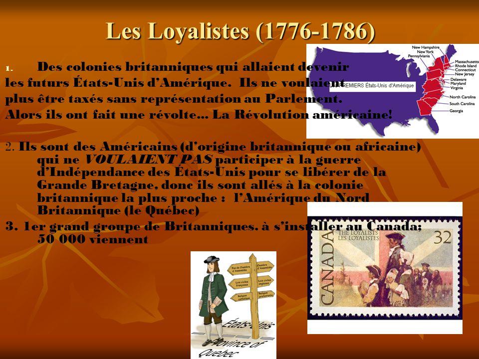Les Loyalistes (1776-1786) 1. 1.