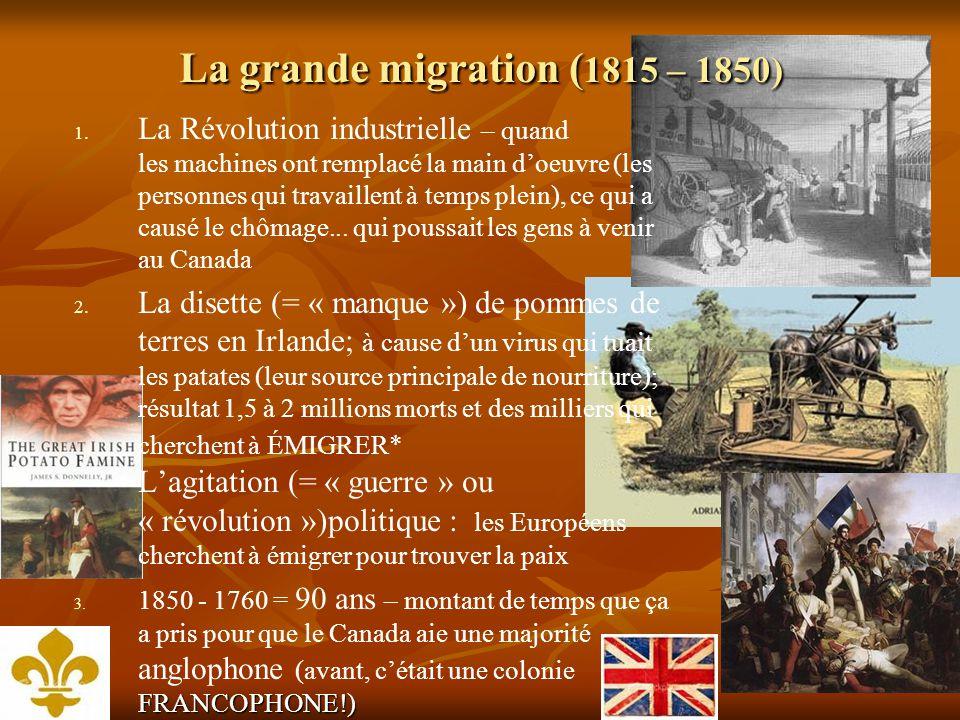 La grande migration ( 1815 – 1850) 1. 1.