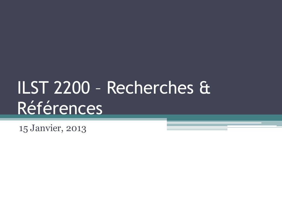 ILST 2200 – Recherches & Références 15 Janvier, 2013