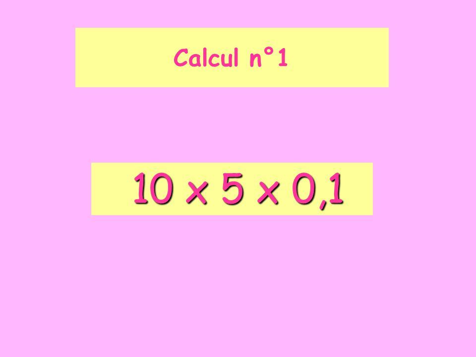 10 x 5 x 0,1 10 x 5 x 0,1 Calcul n°1