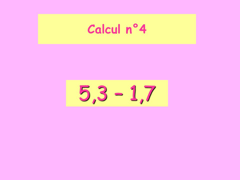 2,6 – 0, 07 Calcul n°5