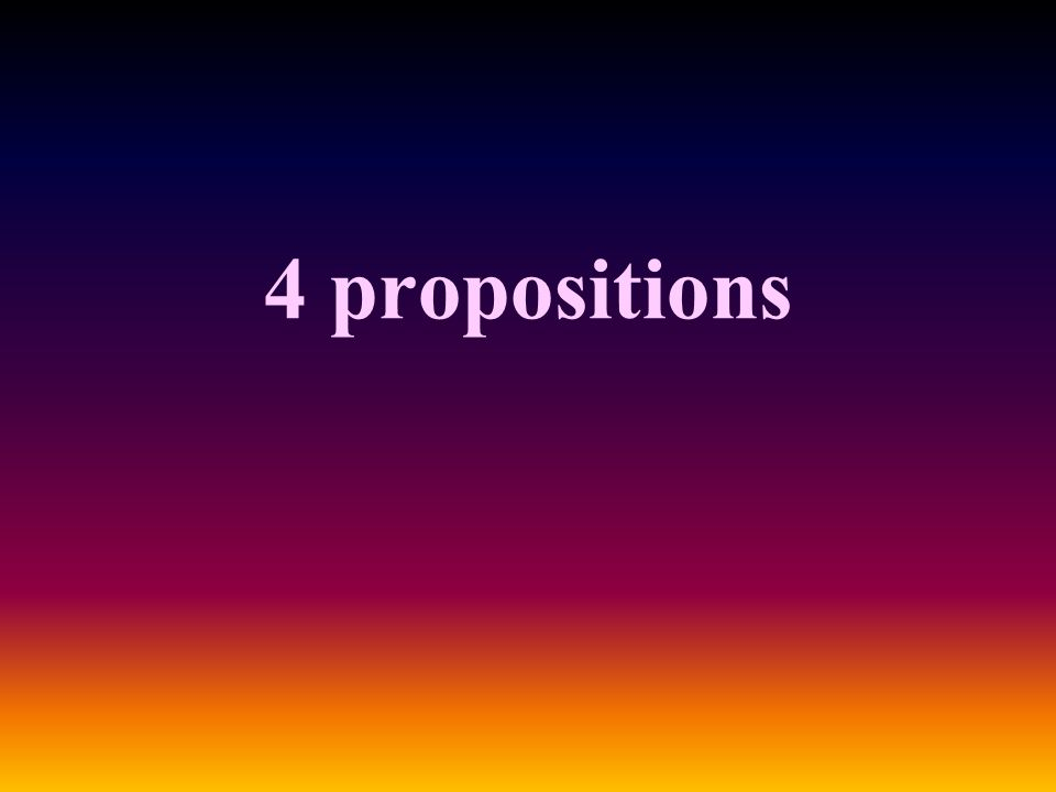 4 propositions
