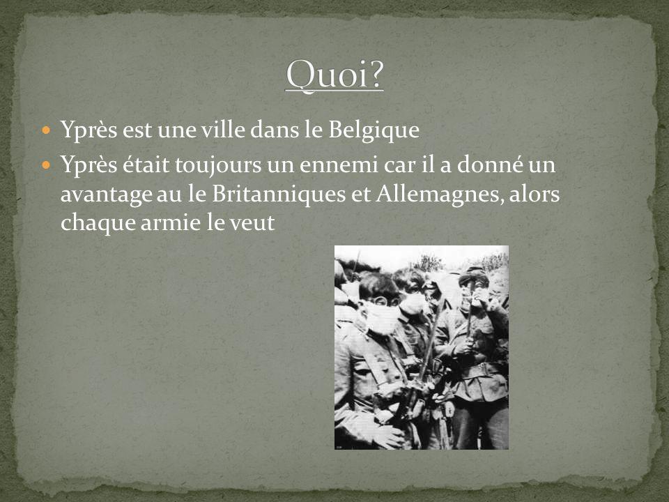 Yprès est une ville dans le Belgique Yprès était toujours un ennemi car il a donné un avantage au le Britanniques et Allemagnes, alors chaque armie le