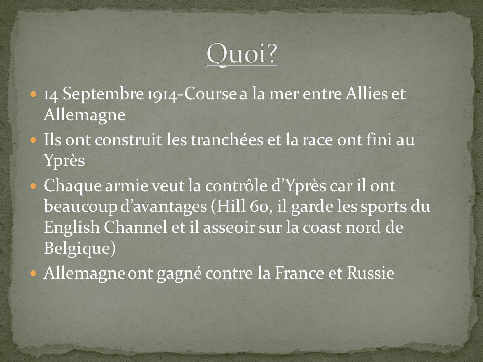 14 Septembre 1914-Course a la mer entre Allies et Allemagne Ils ont construit les tranchées et la race ont fini au Yprès Chaque armie veut la contrôle