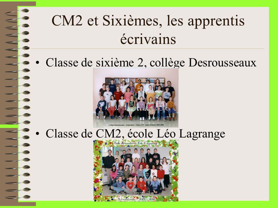 CM2 et Sixièmes, les apprentis écrivains Classe de sixième 2, collège Desrousseaux Classe de CM2, école Léo Lagrange