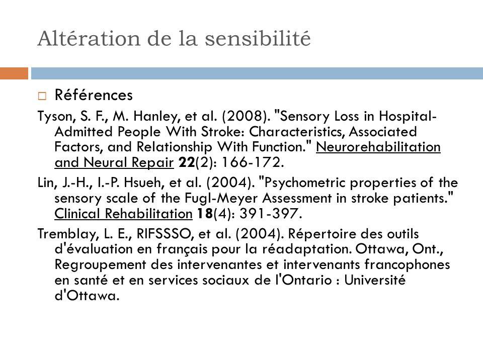 Altération de la sensibilité Références Tyson, S.F., M.
