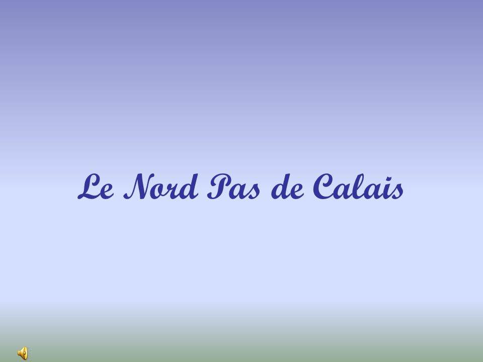 Le Nord Pas de Calais