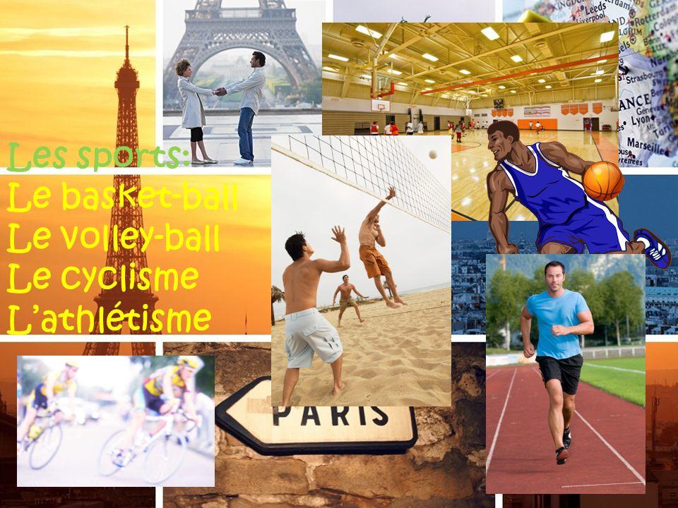 Les sports: Le basket-ball Le volley-ball Le cyclisme Lathlétisme