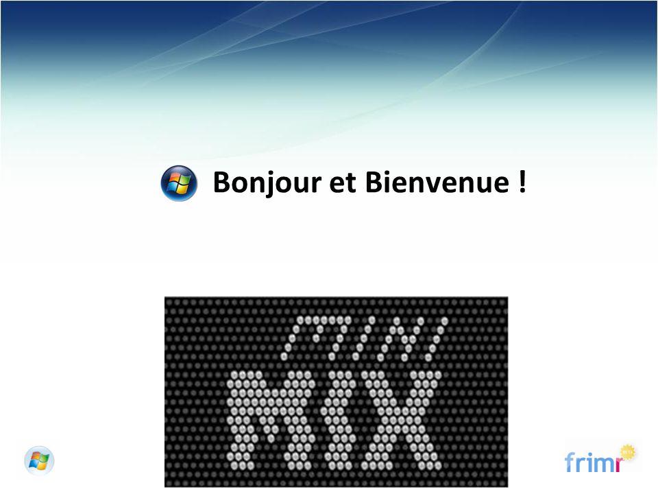 © 2006 Microsoft Corporation. Bonjour et Bienvenue !