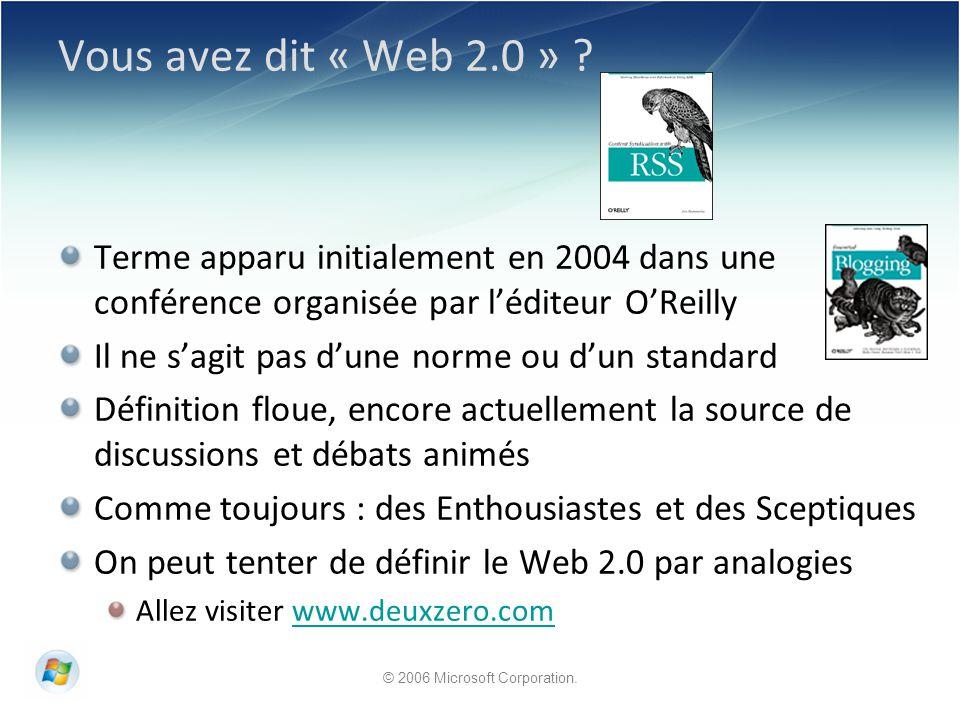 © 2006 Microsoft Corporation. Vous avez dit « Web 2.0 » .