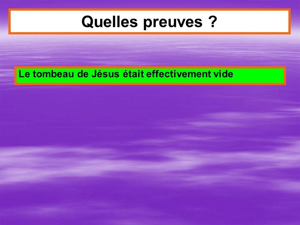 Le tombeau de Jésus était effectivement vide Quelles preuves ?