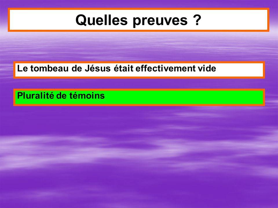 Le tombeau de Jésus était effectivement vide Quelles preuves ? Pluralité de témoins