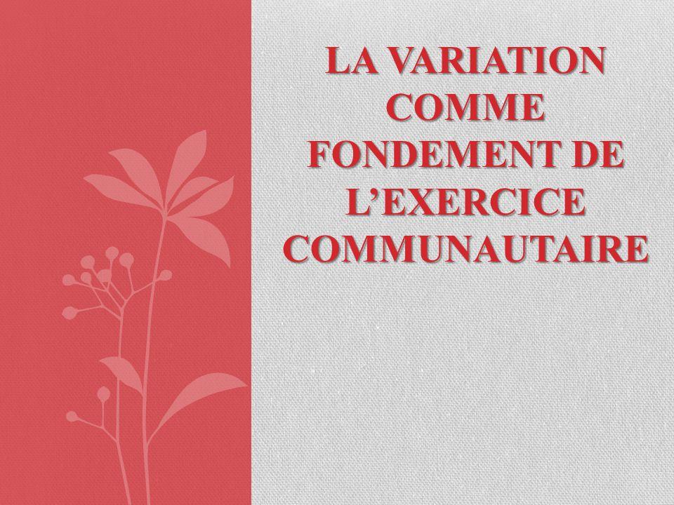 LA VARIATION COMME FONDEMENT DE LEXERCICE COMMUNAUTAIRE